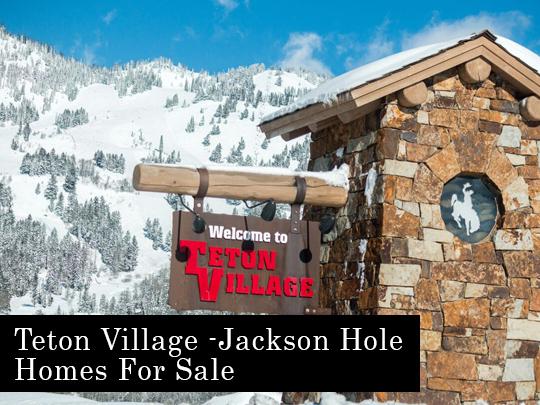 Teton Village Jackson Hole WY Homes For Sale